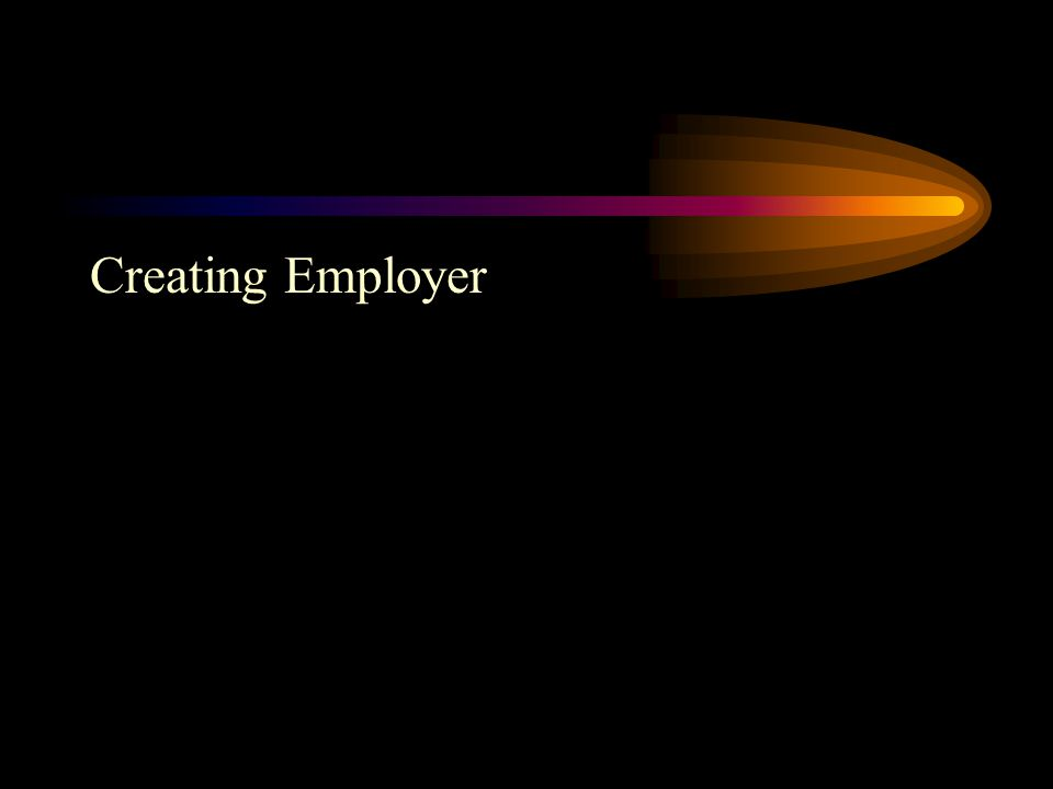 Creating Employer