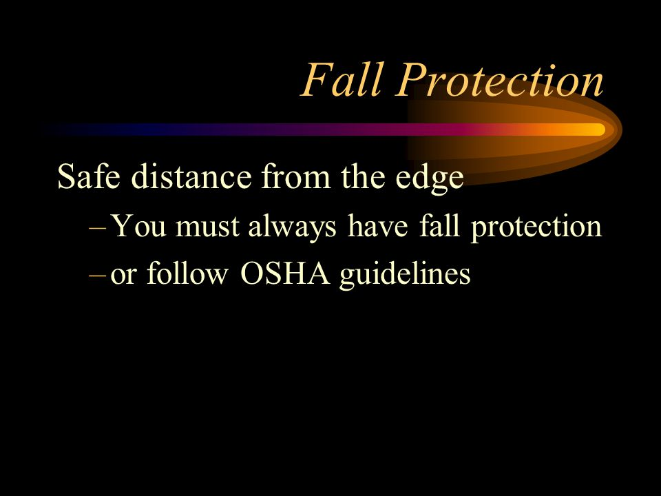 Fall Protection Safe distance from the edge