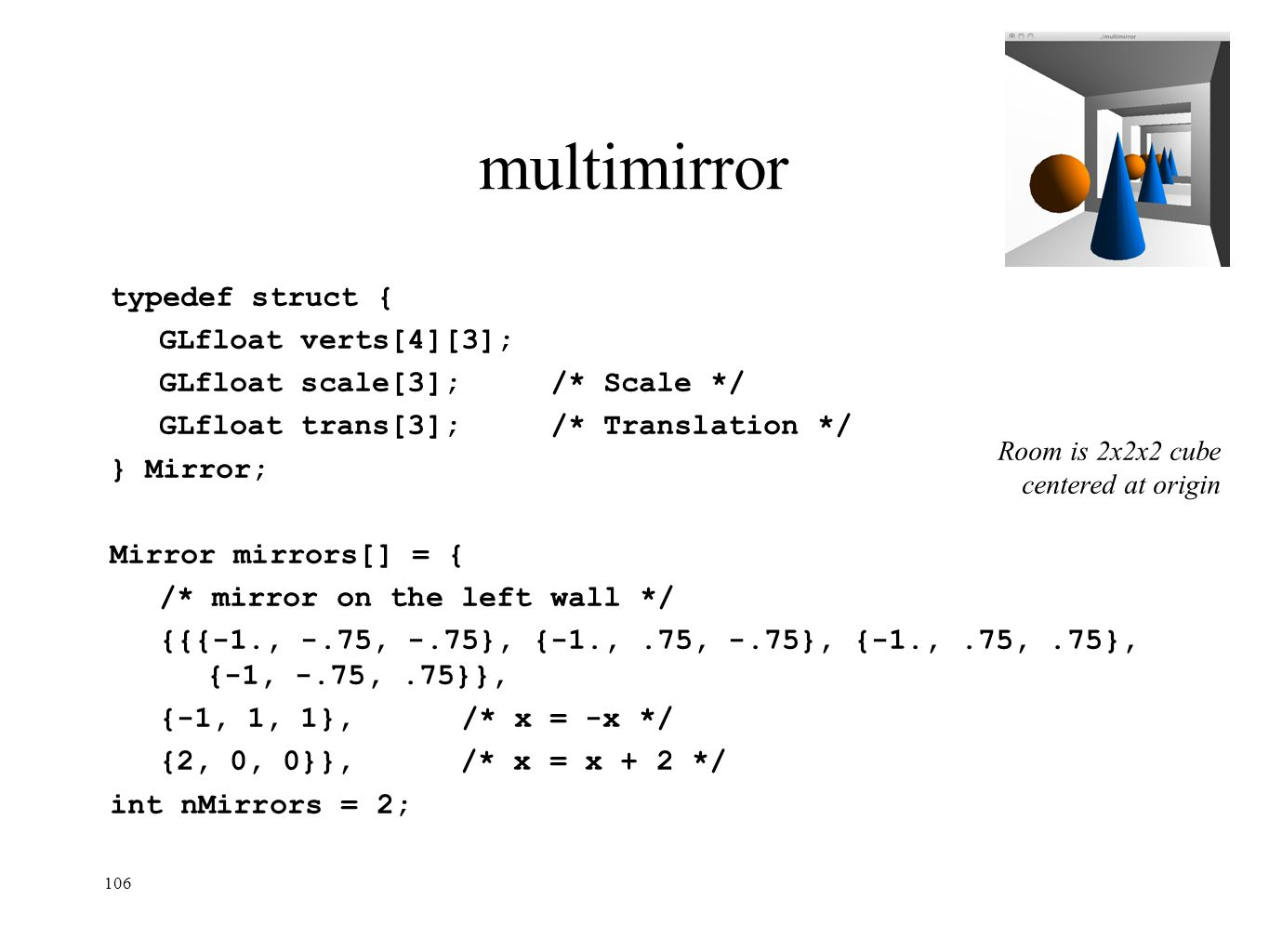 multimirror Room is 2x2x2 cube centered at origin typedef struct {