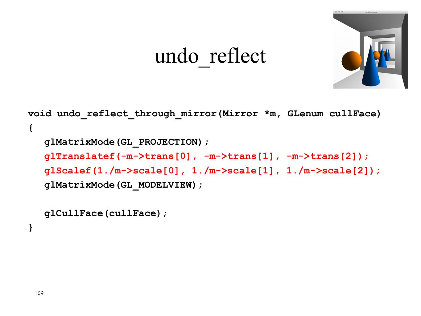 undo_reflect void undo_reflect_through_mirror(Mirror *m, GLenum cullFace) { glMatrixMode(GL_PROJECTION);