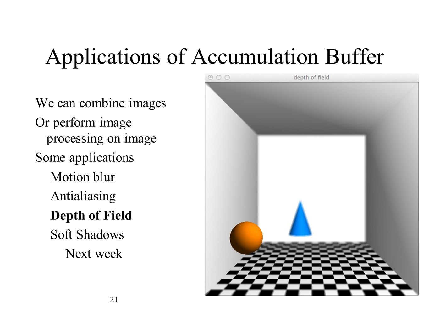 Applications of Accumulation Buffer