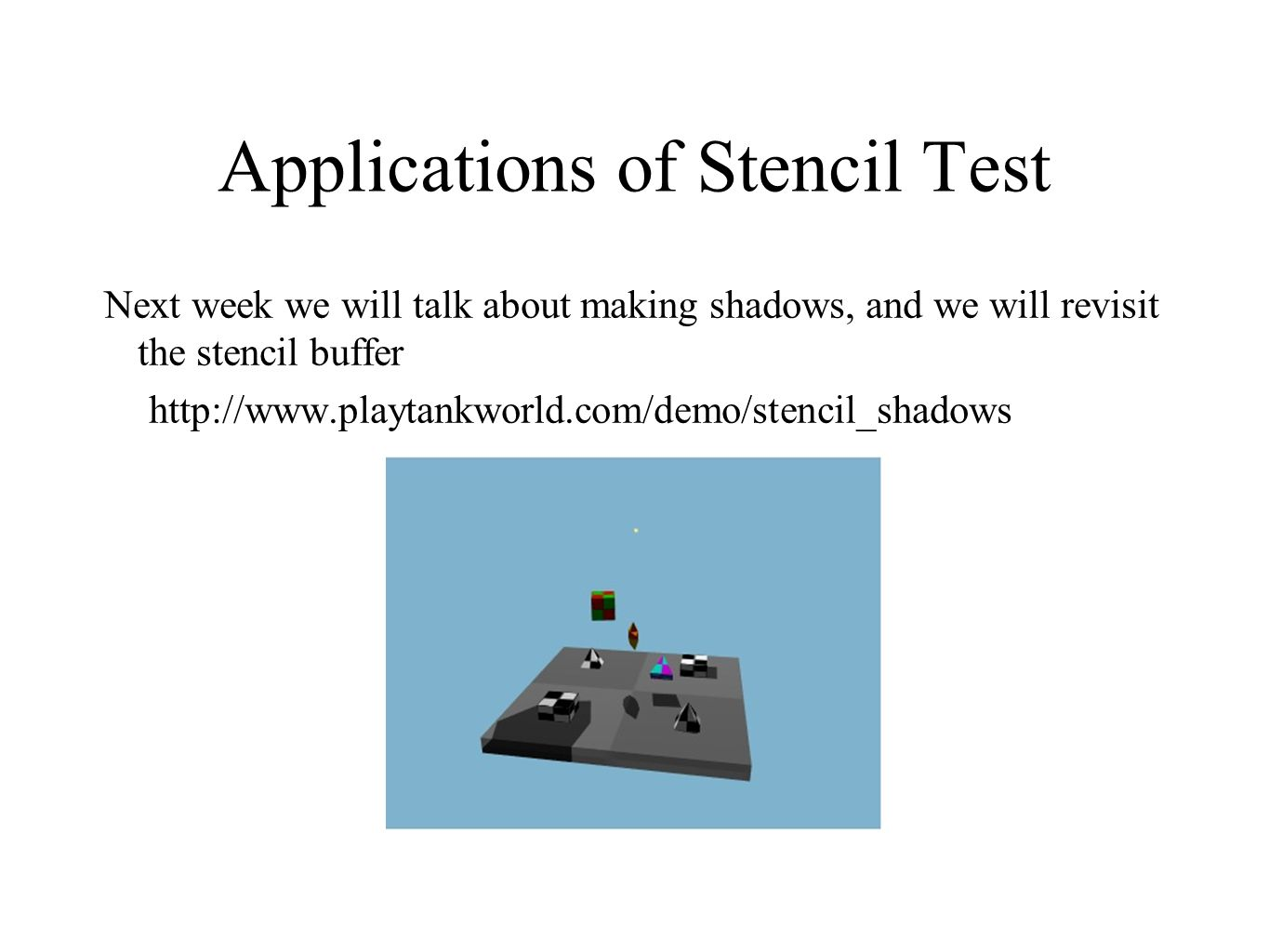 Applications of Stencil Test