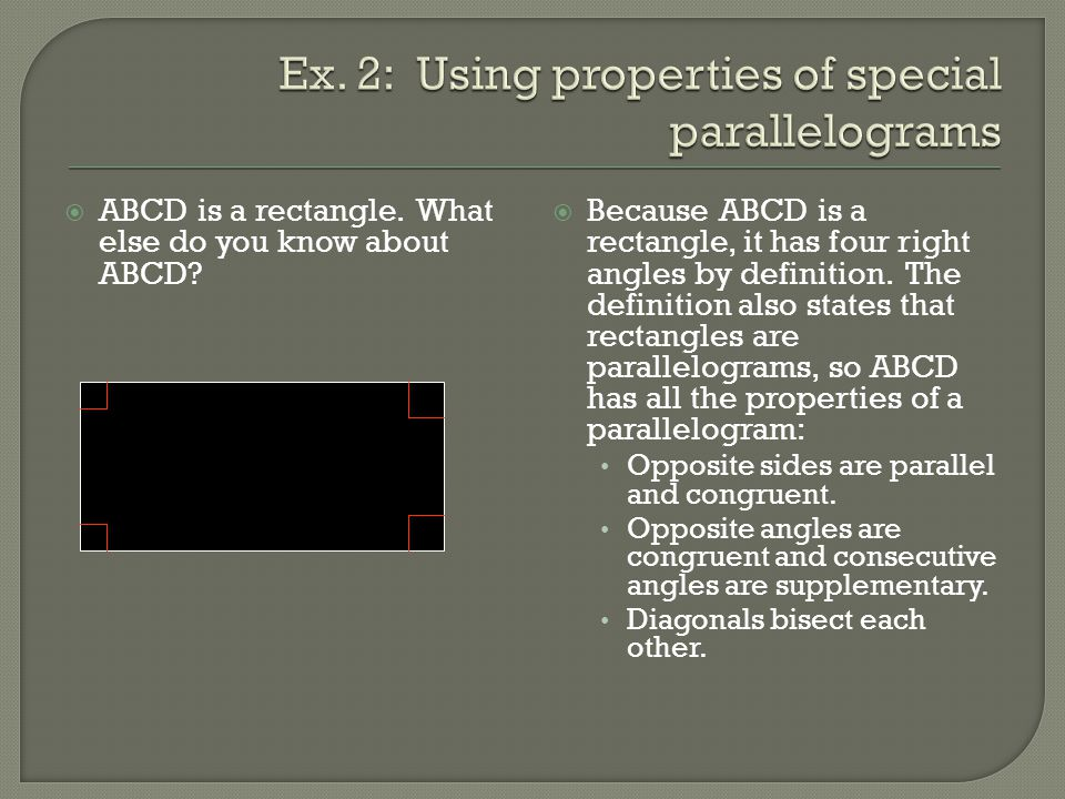 Ex. 2: Using properties of special parallelograms