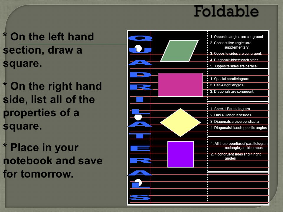 Foldable QUADRILATERALS * On the left hand section, draw a square.