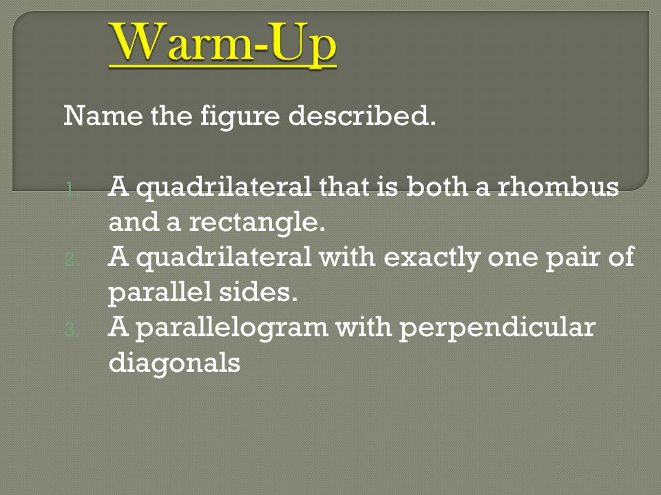 Warm-Up Name the figure described.