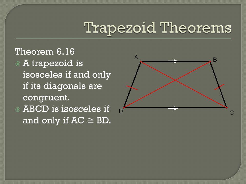 Trapezoid Theorems Theorem 6.16