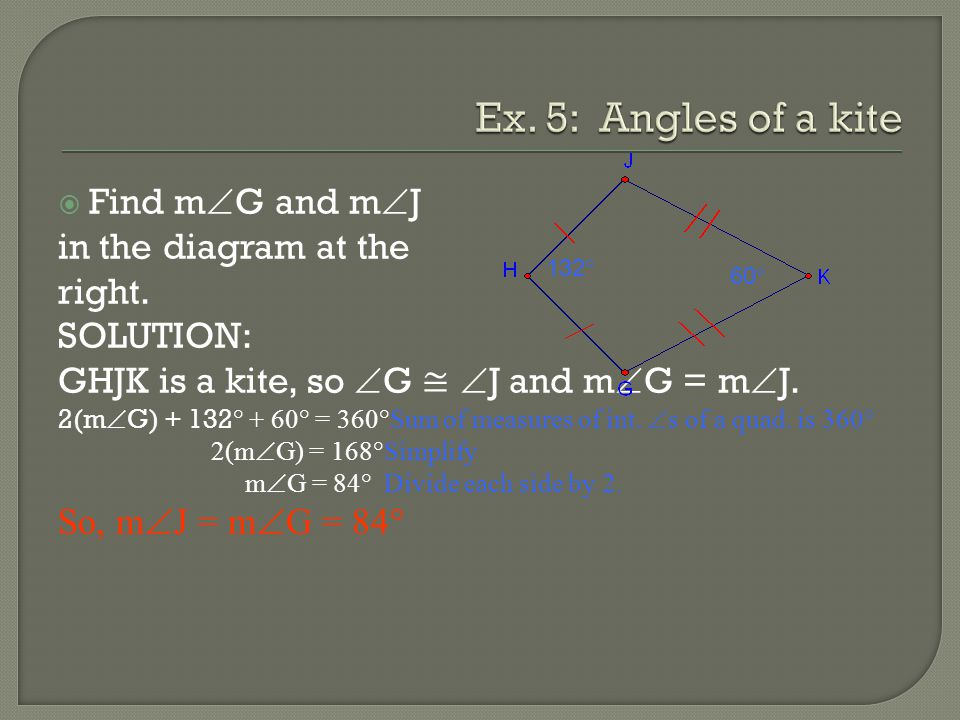 Ex. 5: Angles of a kite Find mG and mJ in the diagram at the right.