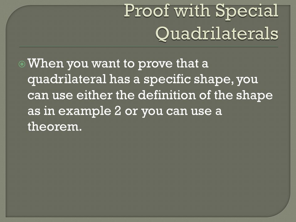 Proof with Special Quadrilaterals