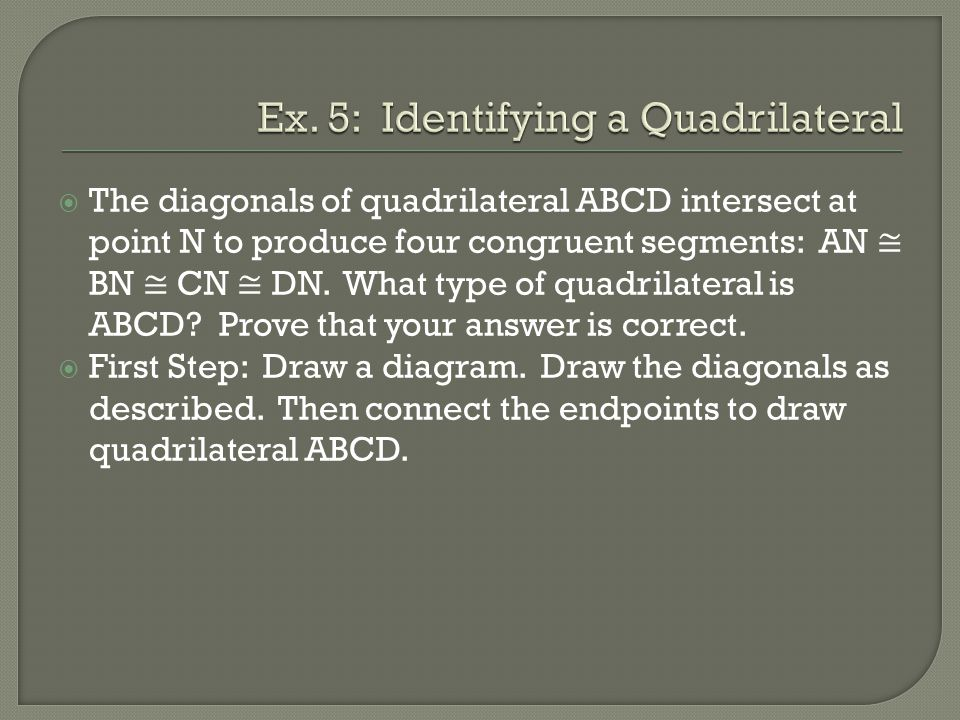 Ex. 5: Identifying a Quadrilateral