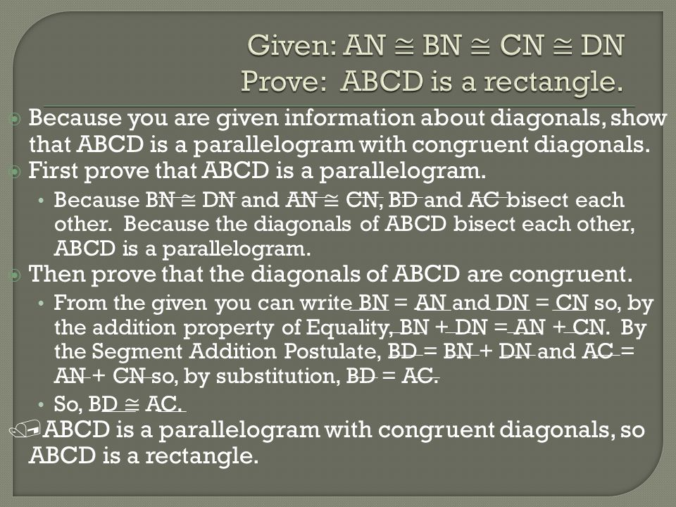 Given: AN ≅ BN ≅ CN ≅ DN Prove: ABCD is a rectangle.