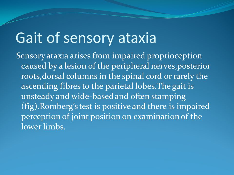Gait of sensory ataxia