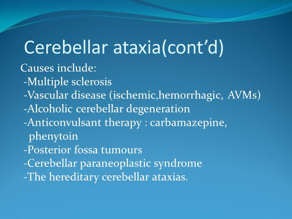 Cerebellar ataxia(cont'd)