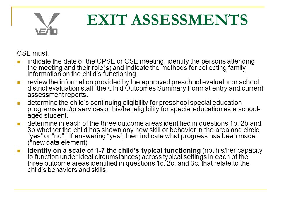 EXIT ASSESSMENTS CSE must: