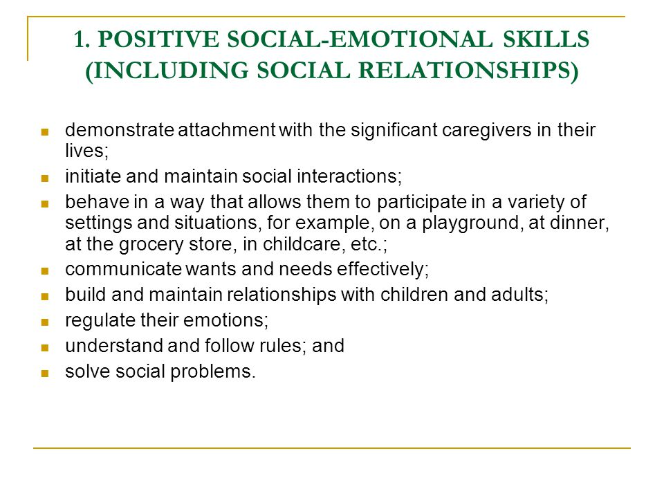 1. POSITIVE SOCIAL-EMOTIONAL SKILLS (INCLUDING SOCIAL RELATIONSHIPS)