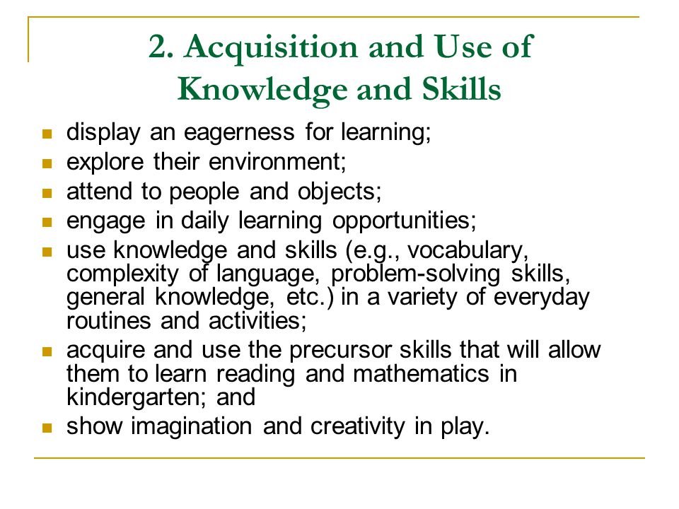 2. Acquisition and Use of Knowledge and Skills