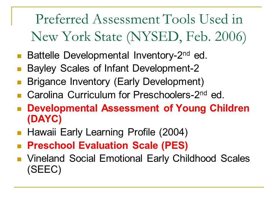 Preferred Assessment Tools Used in New York State (NYSED, Feb. 2006)