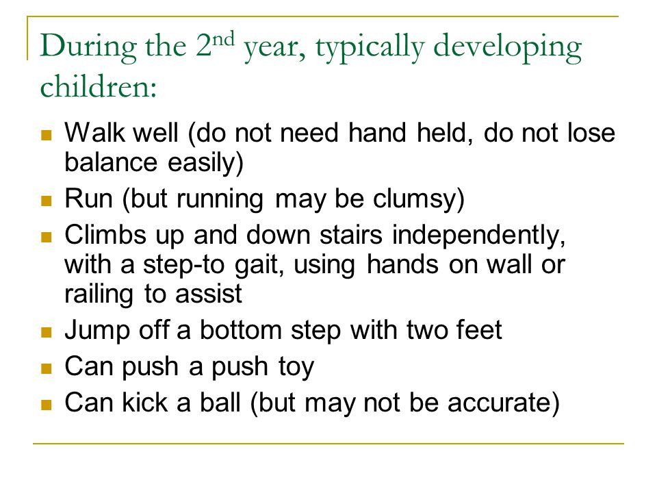During the 2nd year, typically developing children: