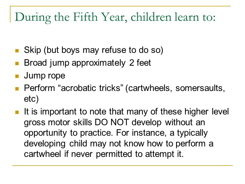 During the Fifth Year, children learn to: