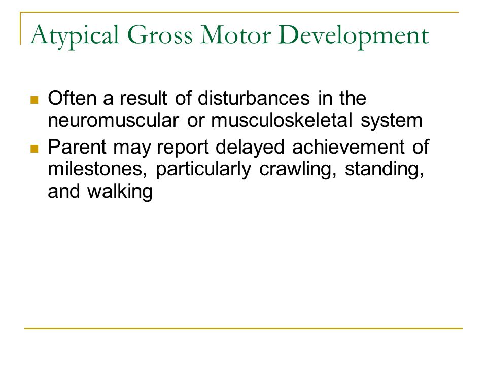 Atypical Gross Motor Development