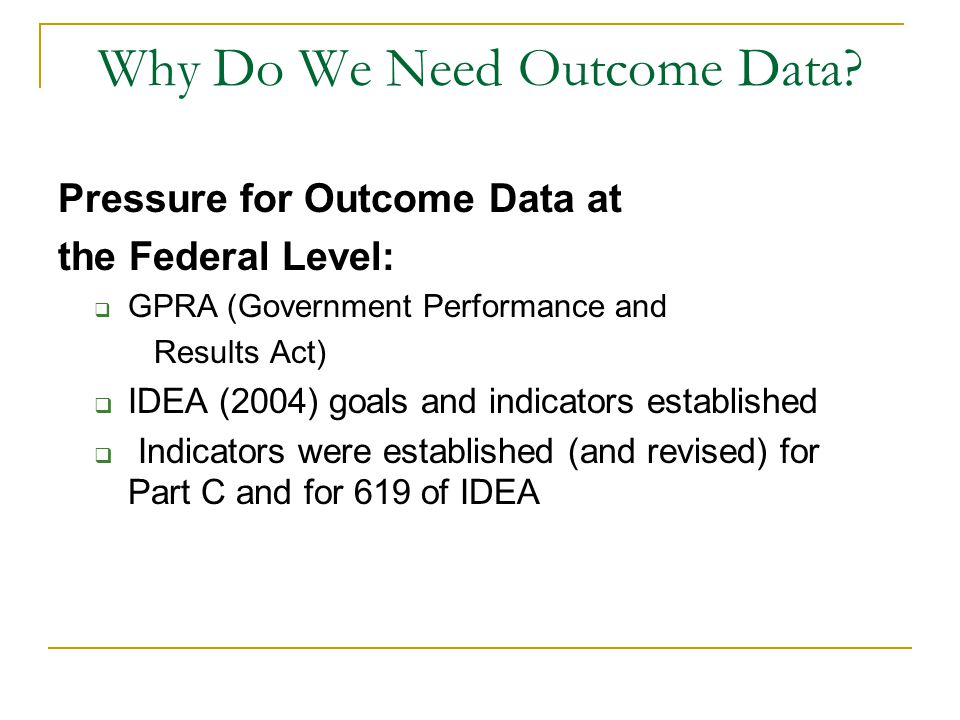 Why Do We Need Outcome Data