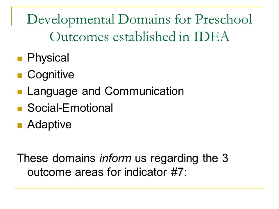 Developmental Domains for Preschool Outcomes established in IDEA