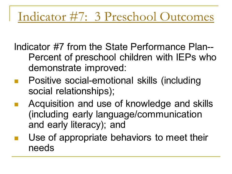 Indicator #7: 3 Preschool Outcomes