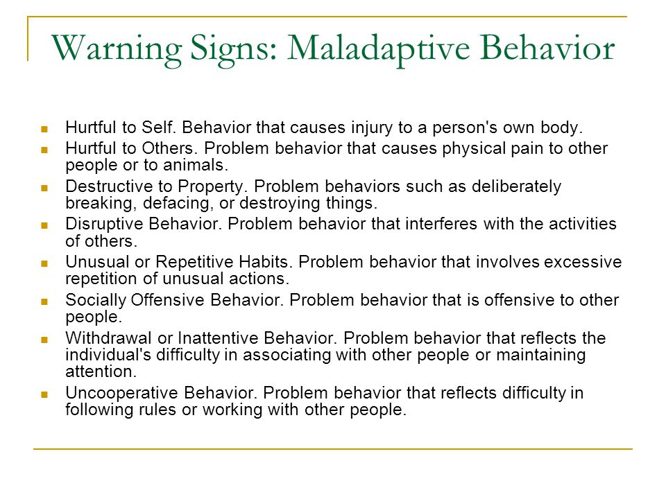 Warning Signs: Maladaptive Behavior