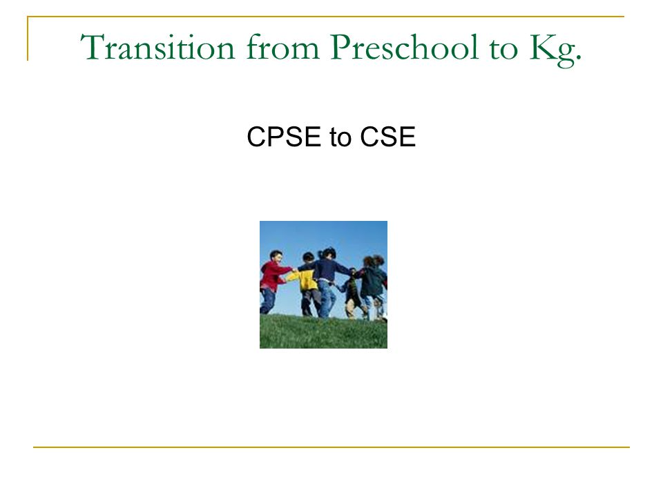 Transition from Preschool to Kg.