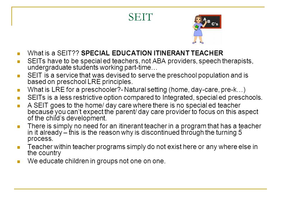 SEIT What is a SEIT SPECIAL EDUCATION ITINERANT TEACHER