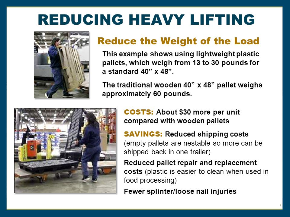 REDUCING HEAVY LIFTING