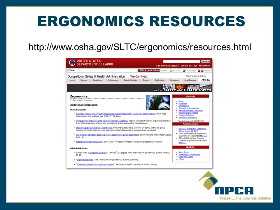 ERGONOMICS RESOURCES http://www.osha.gov/SLTC/ergonomics/resources.html.