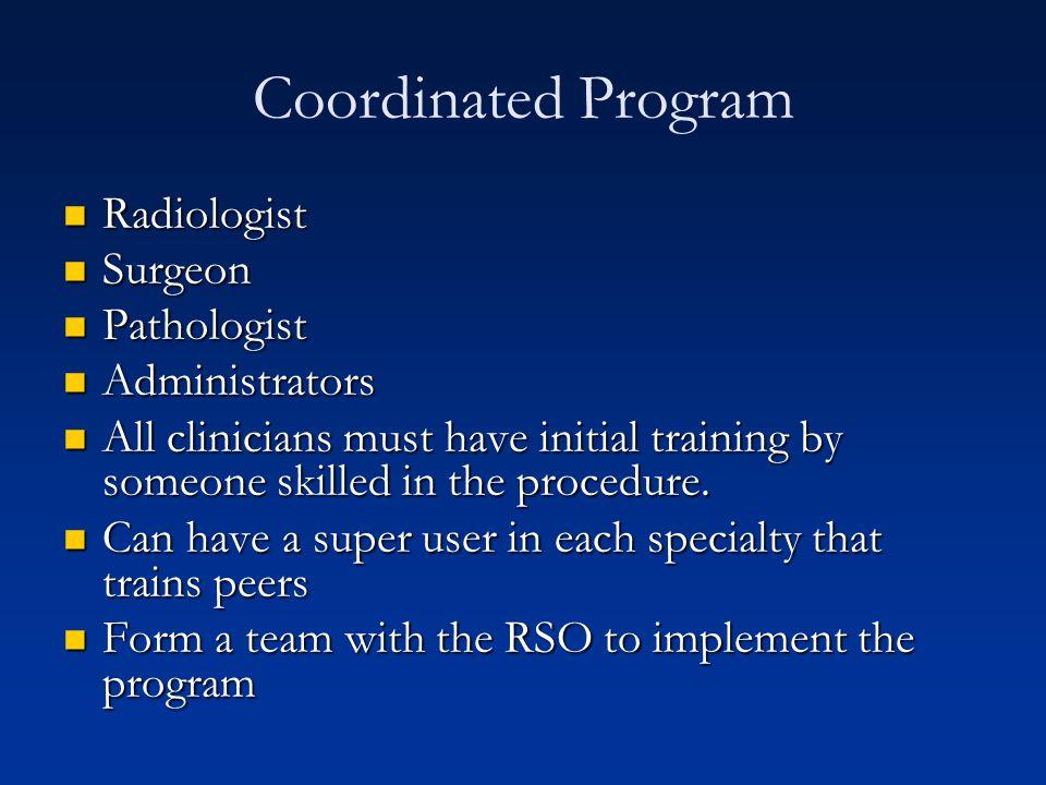 Coordinated Program Radiologist Surgeon Pathologist Administrators