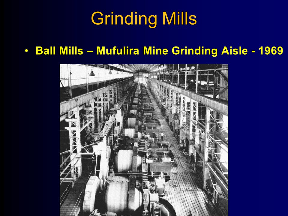 Grinding Mills Ball Mills – Mufulira Mine Grinding Aisle - 1969