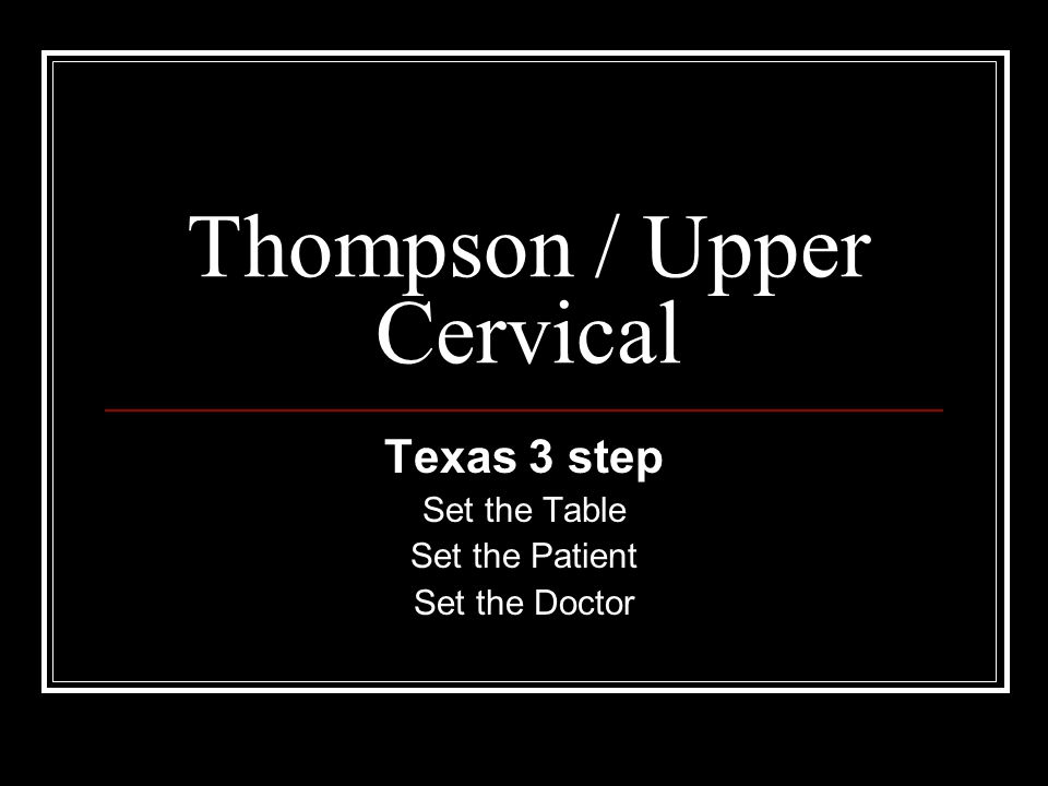 Thompson / Upper Cervical