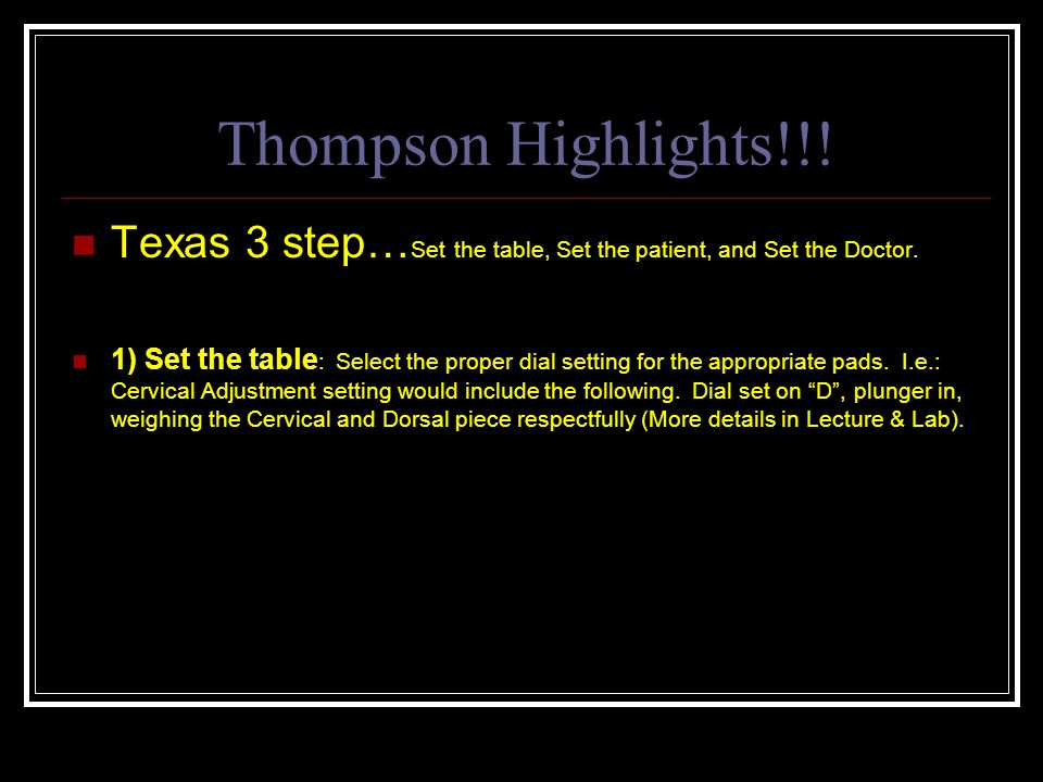 Thompson Highlights!!! Texas 3 step…Set the table, Set the patient, and Set the Doctor.
