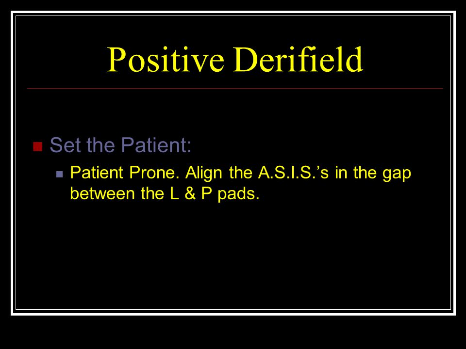 Positive Derifield Set the Patient:
