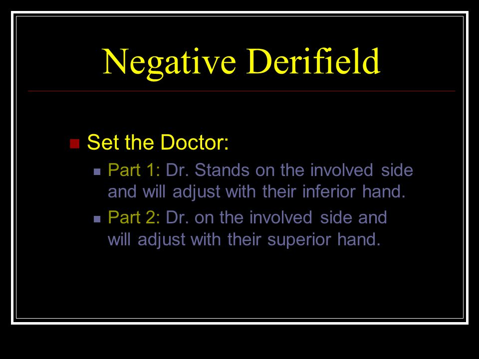 Negative Derifield Set the Doctor: