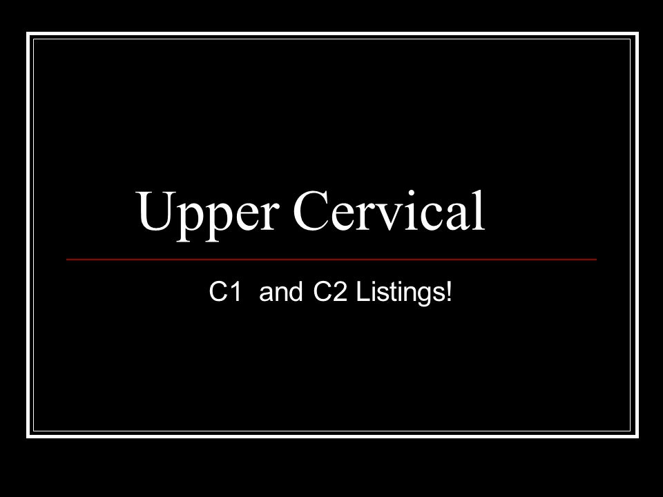 Upper Cervical C1 and C2 Listings!
