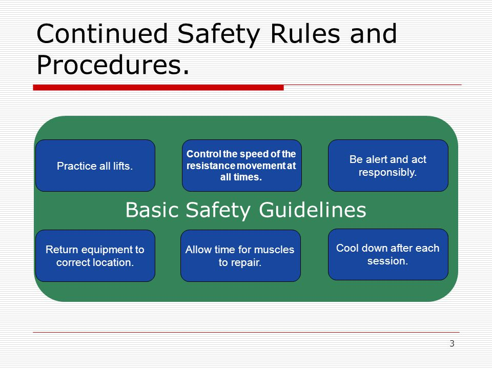 Continued Safety Rules and Procedures.