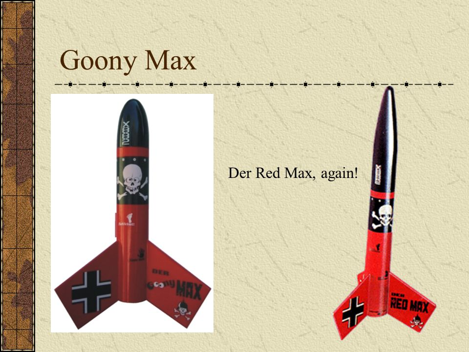 Goony Max Der Red Max, again!