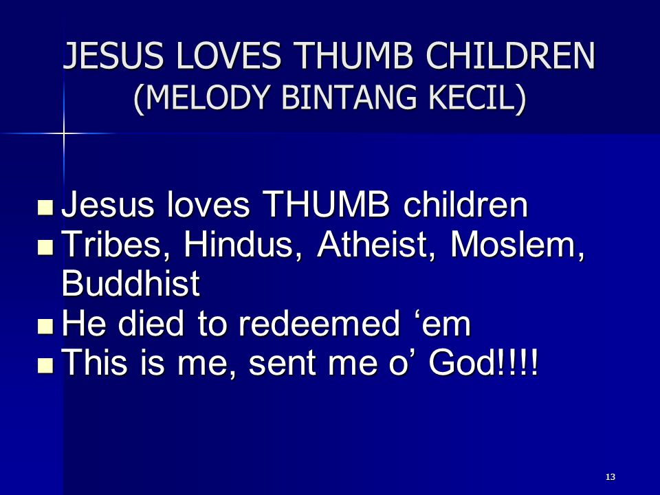 JESUS LOVES THUMB CHILDREN (MELODY BINTANG KECIL)