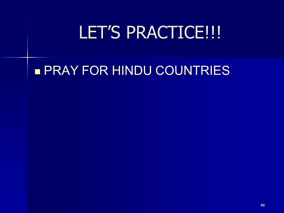 LET'S PRACTICE!!! PRAY FOR HINDU COUNTRIES 40
