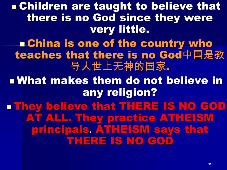 What makes them do not believe in any religion