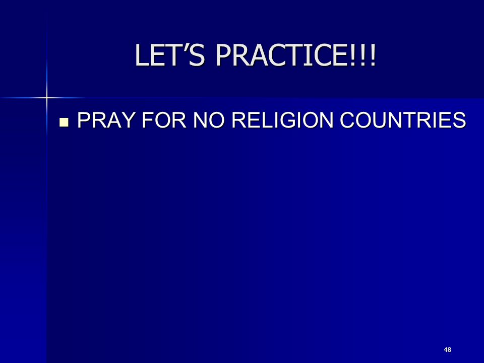 LET'S PRACTICE!!! PRAY FOR NO RELIGION COUNTRIES 48
