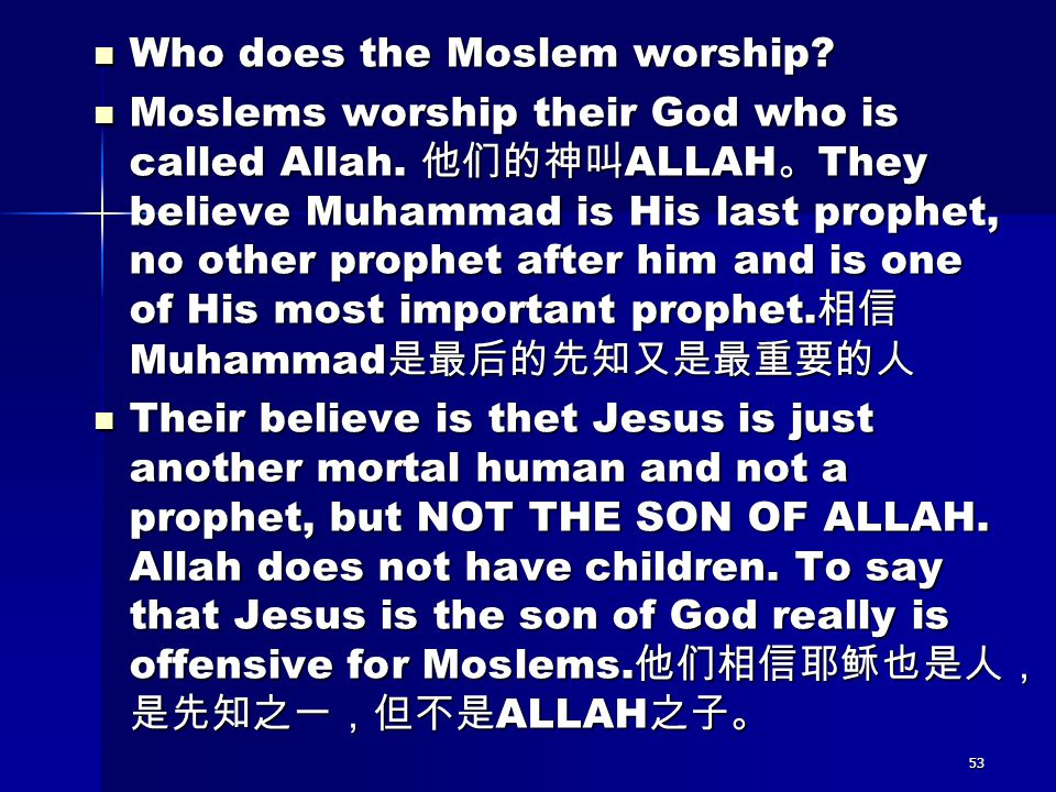 Who does the Moslem worship