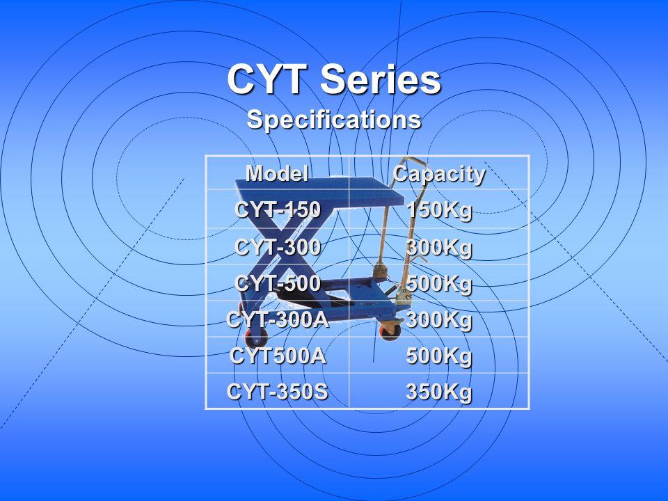 CYT Series Specifications Model Capacity CYT-150 150Kg CYT-300 300Kg