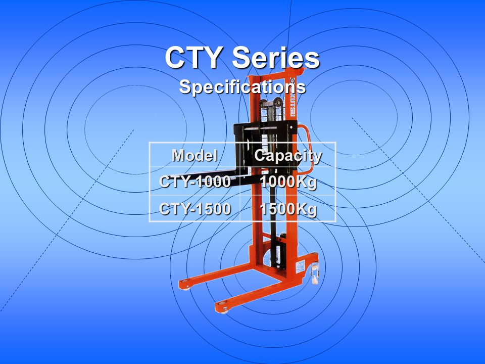 CTY Series Specifications Model Capacity CTY-1000 1000Kg CTY-1500