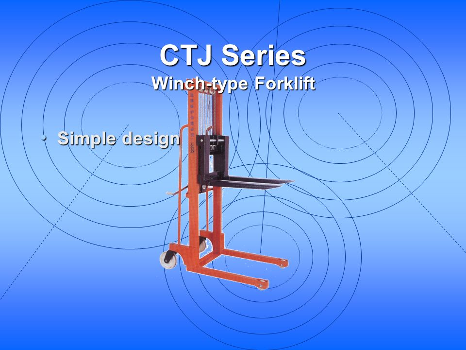 CTJ Series Winch-type Forklift Simple design