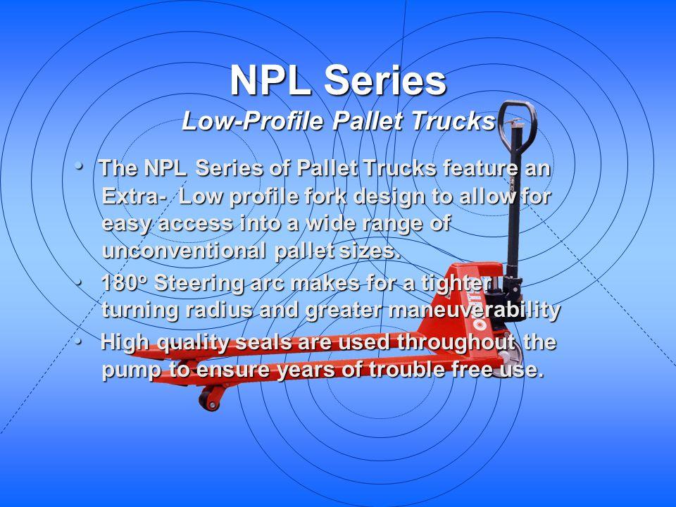 NPL Series Low-Profile Pallet Trucks