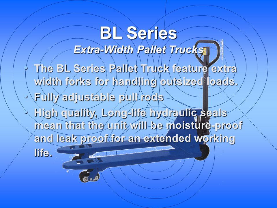 BL Series Extra-Width Pallet Trucks